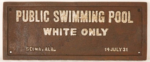 Racially segregated swimming pool sign in Selma, Alabama, USA